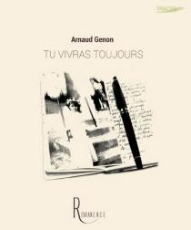 Tu vivras toujours - ArnaudGenon