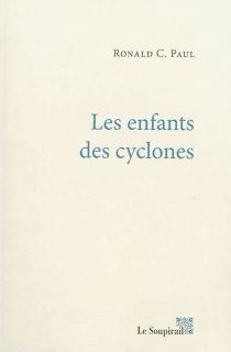 Les enfants des cyclones - Ronald C.Paul