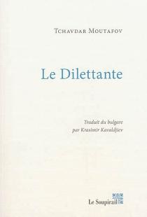 Le dilettante ou Le jardin aux mannequins : roman décoratif - CavdarMutafov