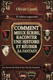 Comment mieux écrire, raconter une histoire et réussir sa fantasy : méthode et conseils - OlivierLusetti