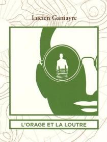 L'orage et la loutre - LucienGaniayre