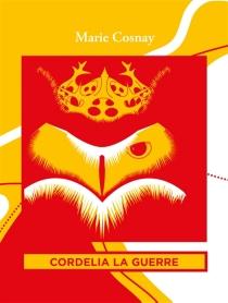 Cordelia la Guerre - MarieCosnay