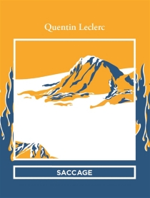 Saccage - Quentin Leclerc
