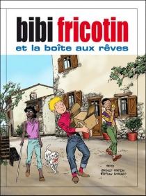 Bibi Fricotin et la boîte aux rêves - StephanBorrero