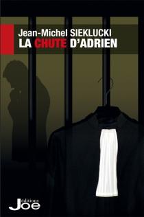 La chute d'Adrien - Jean-MichelSieklucki
