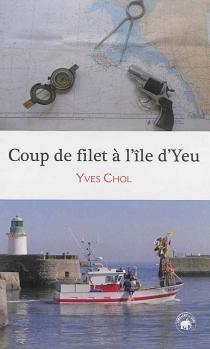 Coup de filet à l'île d'Yeu - YvesChol