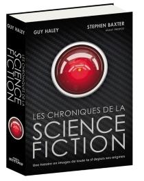 Les chroniques de la science-fiction : une histoire en images de toute la sf depuis ses origines - GuyHaley