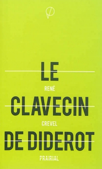 Le clavecin de Diderot - RenéCrevel