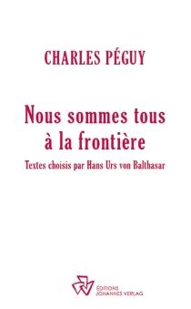 Nous sommes tous à la frontière - CharlesPéguy