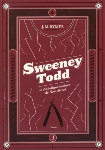 Sweeney Todd : le diabolique barbier de Fleet Street - James Malcolm Rymer