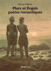 Marx et Engels : poètes romantiques - MarcelOllivier