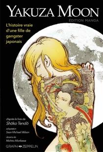 Yakuza moon : l'histoire vraie d'une fille de gangster japonais - MichiruMorikawa