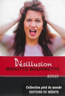Désillusion - BrigitteBourrette