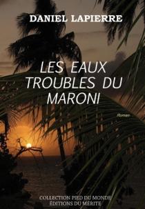 Les eaux troubles du Maroni - DanielLapierre