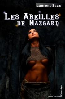 Les abeilles de Mazgard - LaurentSaas