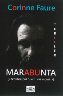 Marabunta : n'oublie pas que tu vas mourir : thriller - CorinneFaure