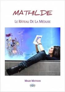 Mathilde : le râteau de la méduse - MaudMathian