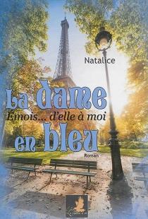 La dame en bleu : émois... d'elle à moi - Natalice