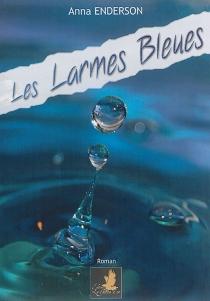 Les larmes bleues - AnnaEnderson