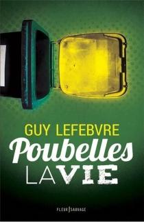 Poubelles la vie - GuyLefebvre