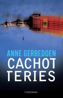 Cachotteries - AnneGerbedoen