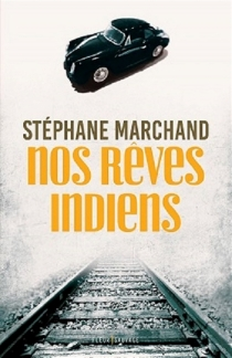 Nos rêves indiens - Stéphane Marchand
