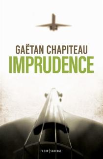 Imprudence - GaëtanChapiteau