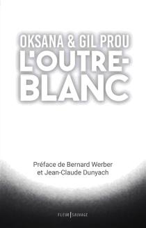 L'outre-blanc - Oksana