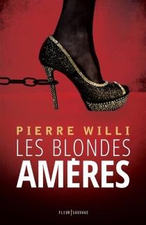 Les blondes amères - PierreWilli