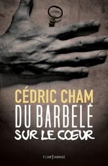 Du barbelé sur le coeur - CédricCham