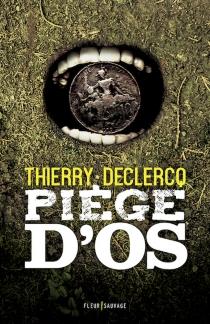 Piège d'os - ThierryDeclercq