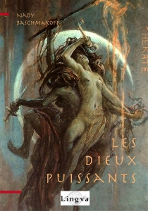 Les dieux puissants - Nady Baschmakoff