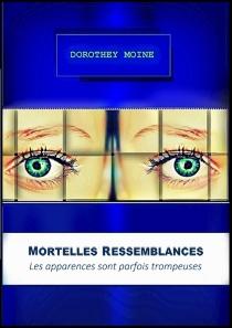 Mortelles ressemblances : les apparences sont parfois trompeuses - DorotheyMoine