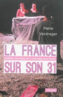 La France sur son 31 : ils-elles racontent leur mariage pour tous - PierreVerdrager