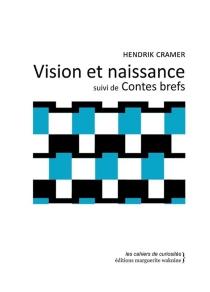 Vision et naissance| Suivi de Contes brefs - HendrikCramer