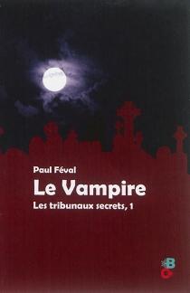 Le vampire - PaulFéval