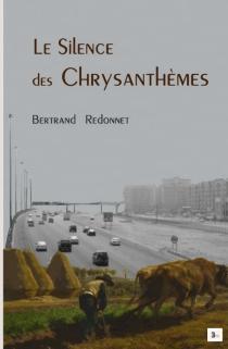 Le silence des chrysanthèmes - BertrandRedonnet