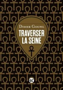 Traverser la Seine - DidierGoupil