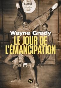 Le jour de l'émancipation - WayneGrady