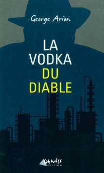 La vodka du diable - George Arion