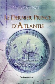 Le dernier prince d'Atlantis - PatrickJénot