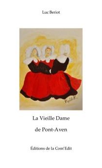 La vieille dame de Pont-Aven : racontée par sa petite-nièce - LucBeriot