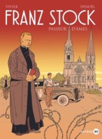 Franz Stock : passeur d'âmes - RégisParenteau-Denoël