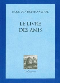 Le livre des amis - Hugo vonHofmannsthal