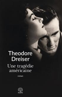 Une tragédie américaine - TheodoreDreiser
