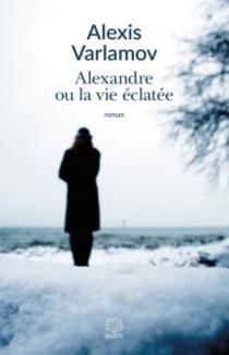 Alexandre ou La vie éclatée - AlexeiVarlamov