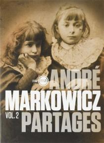 Partages - AndréMarkowicz