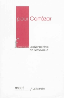 Pour Cortazar - Rencontres de Fontevraud