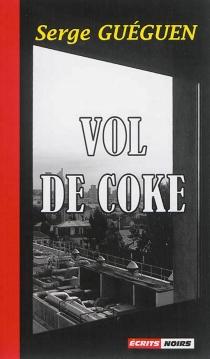 Vol de coke - SergeGuéguen