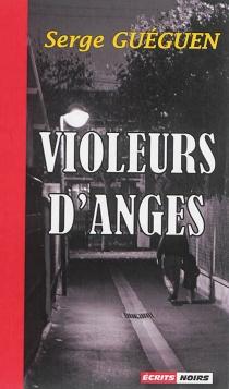 Violeurs d'anges - SergeGuéguen
